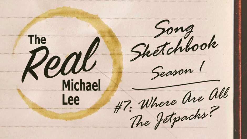 Song sketchbook #7: Where are All The Jetpacks?