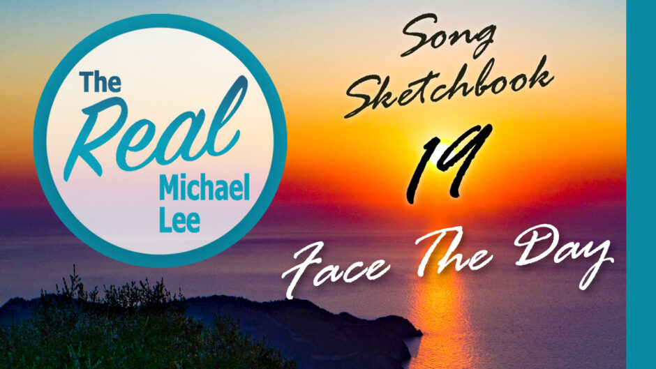 Song Sketchbook #19 - Face The Day