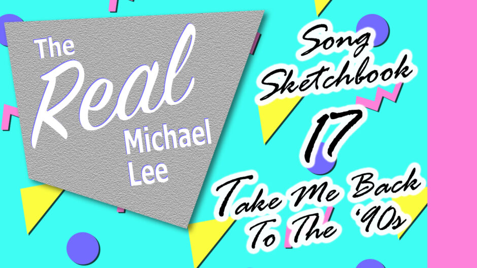 Song sketchbook 3 17 - Take Me Back To The '90s
